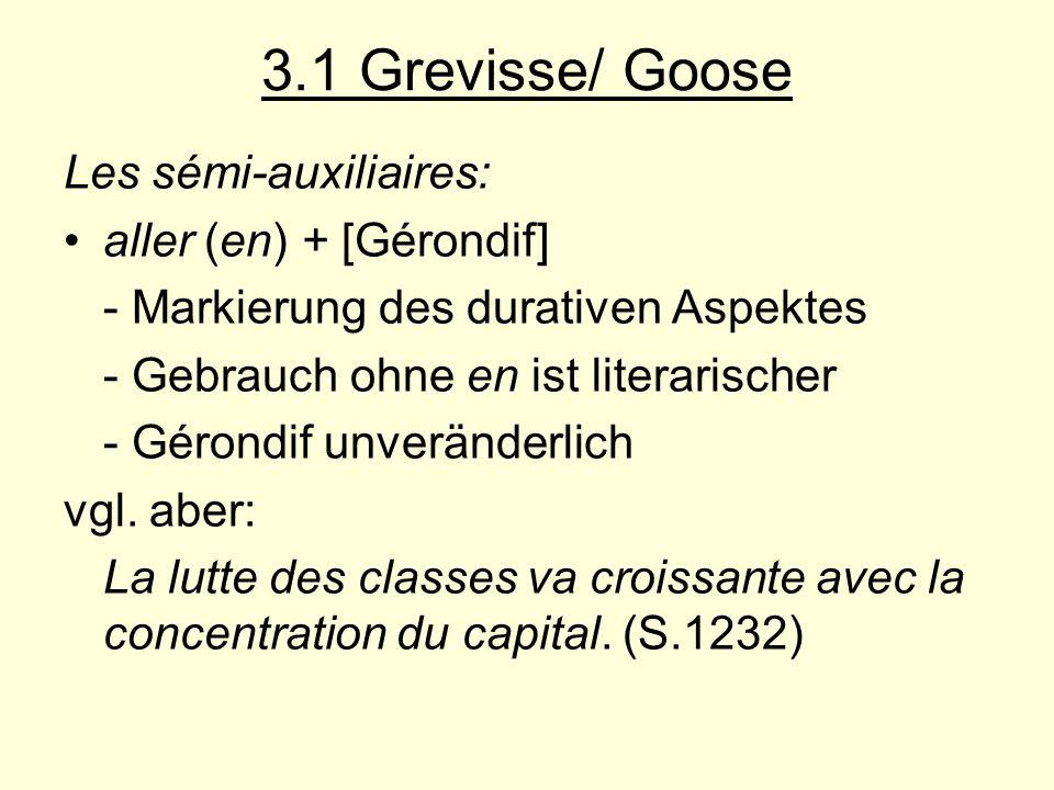 3.1 Grevisse/ Goose Les sémi-auxiliaires: aller (en) + [Gérondif]